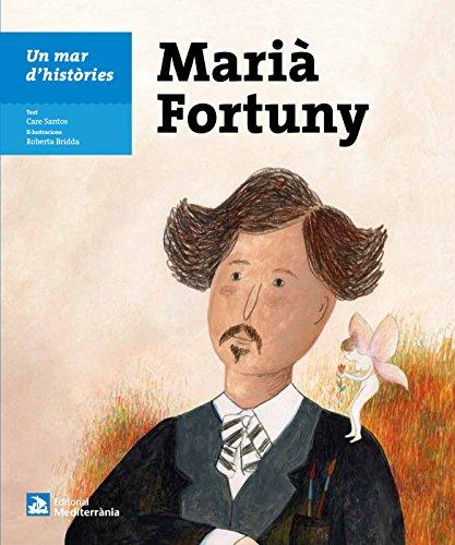 Un mar d'histries: Marià Fortuny (Un mar d'histries , n 21) (Catalan Edition)