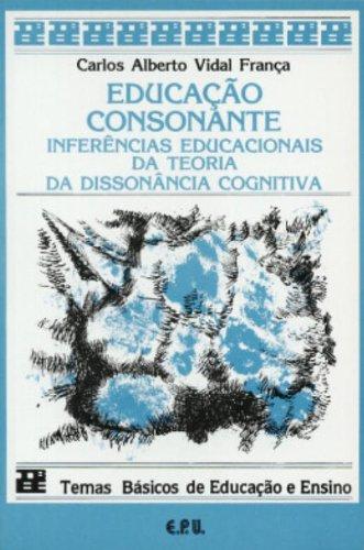 Educação Consonante. Inferências Educacionais Da Teoria Da Dissonância Cognitiva (Em Portuguese do Brasil)