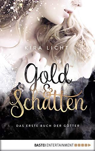 Gold und Schatten: Das erste Buch der Götter