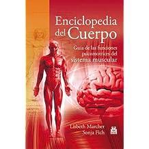 Enciclopedia del cuerpo: Guía de las funciones psicomotrices del sistema muscular (Deportes nº 70) (Spanish Edition)