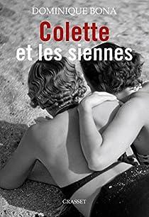 Colette et les siennes par Dominique Bona