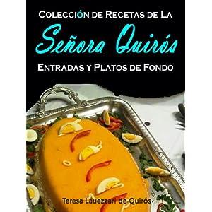 Entradas y Platos De Fondo: Coleccion De Recetas de la Señora Quirós (Spanish Editi