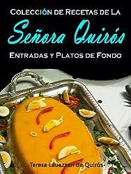 Entradas y Platos De Fondo: Coleccion De Recetas de la Señora Quirós (Spanish Edition)