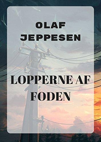 lopperne af foden (Danish Edition) por Olaf  Jeppesen