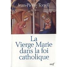 La vierge Marie dans la foi catholique