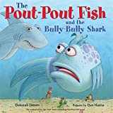 Pout-Pout Fish and the Bully-Bully Shark, The (Pout-Pout Fish Adventure)