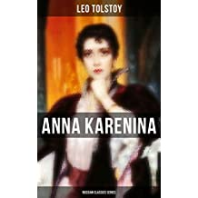 ANNA KARENINA (Russian Classics Series): The First True Novel of Tolstoy (English Edition)