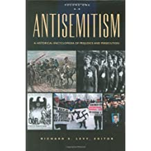 Antisemitism [2 Volumes]: A Historical Encyclopedia of Prejudice and Persecution