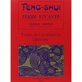 Feng-shui, terre vivante : Traité de géomancie chinoise