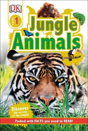 Jungle Animals: Discover the Secrets of the Jungle! (DK Readers Level 1) (Dk Readers Level 3)