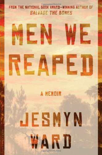 Men We Reaped: A Memoir 1st Edition by Ward, Jesmyn (2013) Hardcover