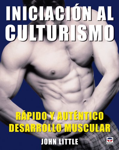 Iniciacion al culturismo/ Initiation to Culturism por John Little