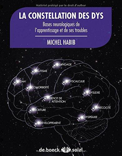 Laa constellation des dys : Bases Neurologiques de l'Apprentissage et de Ses Troubles
