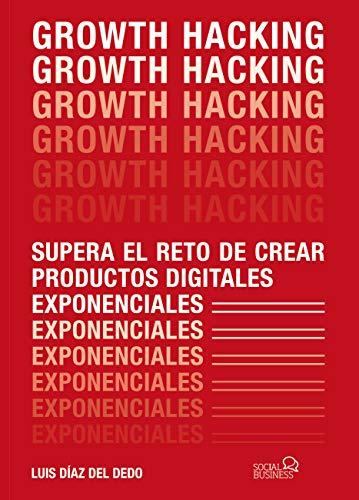 Growth Hacking de Luis Díaz del Dedo