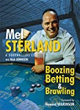 Boozing, Betting & Brawling: The Autobiography of Mel Sterland