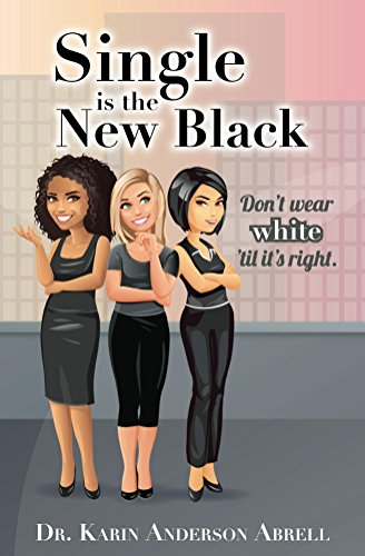 single-is-the-new-black-dont-wear-white-til-its-right-english-edition
