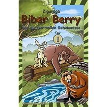 Biber Berry und die wertvollen Geheimnisse - Teil 1 - Gutenachtgeschichten
