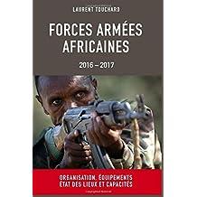 Forces Armees Africaines: Organisation, equipements, etat des lieux et capacites
