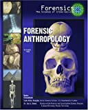 Forensic Anthropology (Forensics, the Science of Crime-Solving) by Angela Libal (2005-11-01)