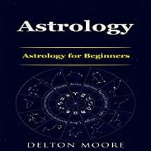 Astrology: Astrology for Beginners
