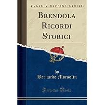Brendola Ricordi Storici (Classic Reprint)
