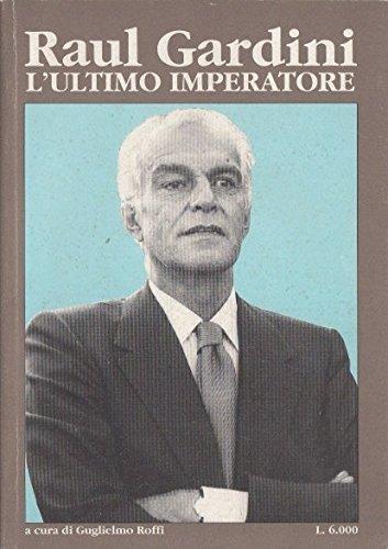 L- RAUL GARDINI L'ULTIMO IMPERATORE-- IL BRILLANTE--- 1993- B- ZDS129