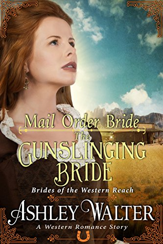 Mail Order Bride : The Gunslinging Bride (Brides of the Western Reach) (A Western Romance Book) (English Edition)