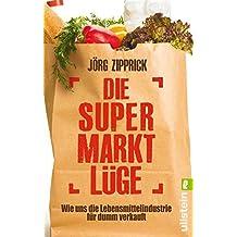 Die Supermarkt-Lüge: Wie uns die Lebensmittelindustrie für dumm verkauft