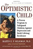 The Optimistic Child: A Proven Program to Safeguard Children Against Depression and BuildLifelong Resilience price comparison at Flipkart, Amazon, Crossword, Uread, Bookadda, Landmark, Homeshop18