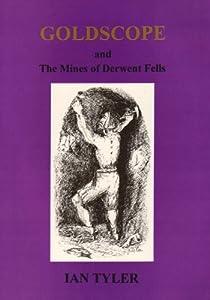 Goldscope and the Mines of Derwent Fells, Ian Tyler
