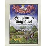 Les plantes magiques - Secrets des grimoires anciens
