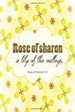 Song Of Solomon 2:1 Rose Of Sharon: Bible Verse Quote Cover Composition Large Christian Gift Journal Notebook To Write In. For Men, Women Boys, Girls & Kids, Paperback: Volume 21 (Ruled 6x9 Journals)