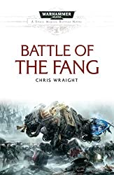 Battle of the Fang (Space Marine Battles) by Chris Wraight (2011-06-07)