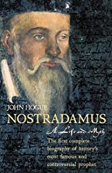 Nostradamus: A Life and Myth by John Hogue (2003-10-25)