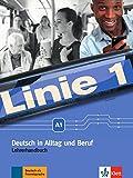 Linie 1 A1: Deutsch in Alltag und Beruf. Lehrerhandbuch