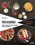 Pâtisserie ! : Toutes les bases : crèmes, mousses, génoise, meringues...