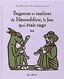 Sagesses et malices de Nasreddine, le fou qui était sage - tome 2: Le fou qui était sage