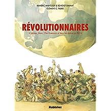 Les Révolutionnaires : 1917-2017 : De Lénine à Mélenchon