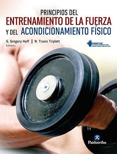 Principios del entrenamiento de la fuerza y del acondicionamiento físico NSCA (Entrenamiento deportivo nº 1) por G. Gregory Haff