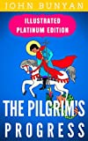 Image de The Pilgrim's Progress: Illustrated Platinum Edition (Free Audiobook I