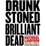 Drunk Stoned Brilliant Dead: The Writers and Artists Who Made the National Lampoon So Insanely Great