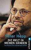 Die Welt in meinen Händen - Peter Hepp