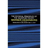 The Physical Principles of the Quantum Theory (Dover Books on Physics)