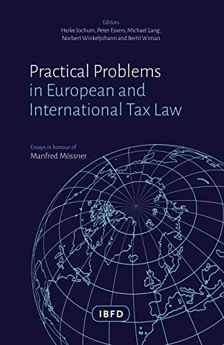 Practical Problems in European and International Tax Law: Essays in Honour of Manfred Mössner (English Edition)