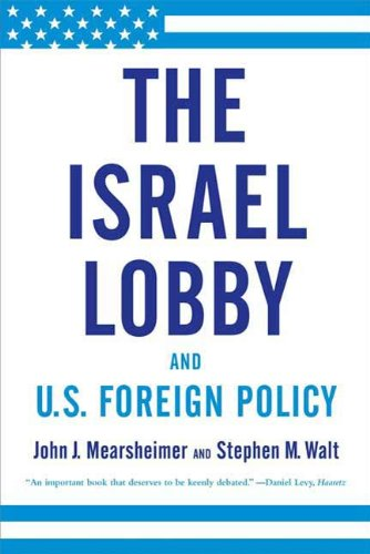 The Israel Lobby and U.S. Foreign Policy (English Edition)