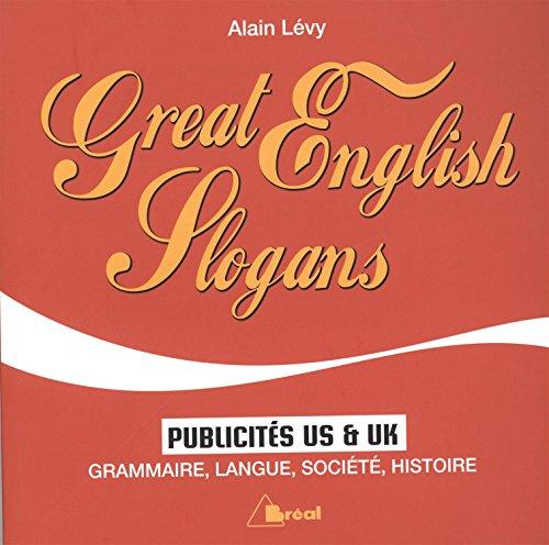 Great English Slogans : Publicités US & UK : grammaire, langue, société, histoire