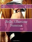 Telecharger Livres Belle Glamour Femmes Collection de photos de Culture et de Beaute (PDF,EPUB,MOBI) gratuits en Francaise