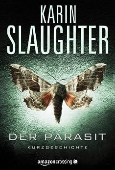 Der Parasit (Kindle Single) von [Slaughter, Karin]