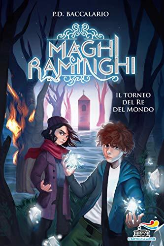 I maghi raminghi - Il torneo del re del mondo (Italian Edition)