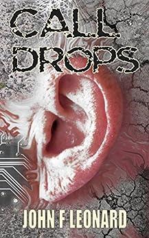 Call Drops: A Horror Story by [Leonard, John F]